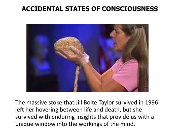 ACCIDENTAL STATES OF CONSCIOUSNESS