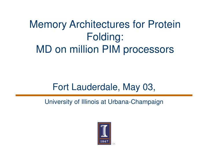 Memory architectures for protein folding md on million pim processors