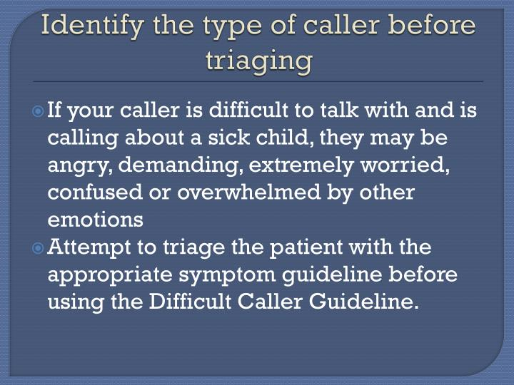 Identify the type of caller before triaging