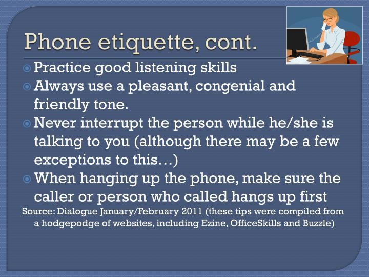 Phone etiquette, cont.