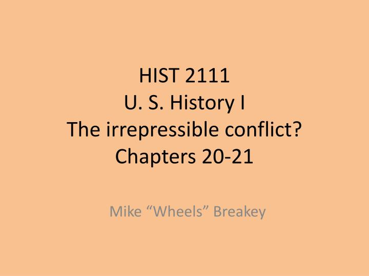 hist 2111 u s history i the irrepressible conflict chapters 20 21 n.