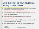 multi dimensional multi level data mining in data cubes