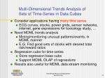 multi dimensional trends analysis of sets of time series in data cubes