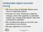 undesirable object converter mining