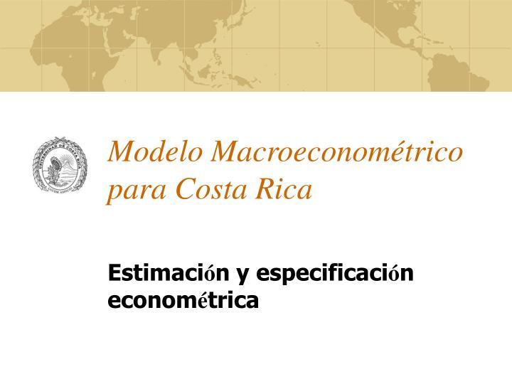 Modelo Macroeconométrico para Costa Rica
