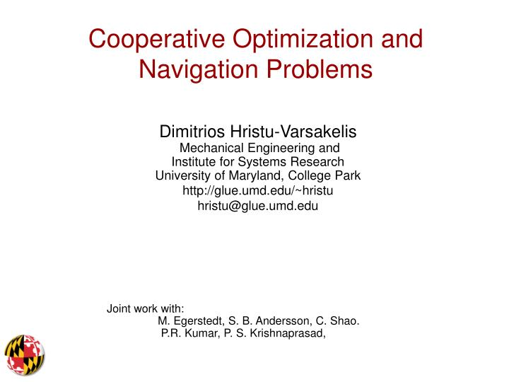 cooperative optimization and navigation problems n.