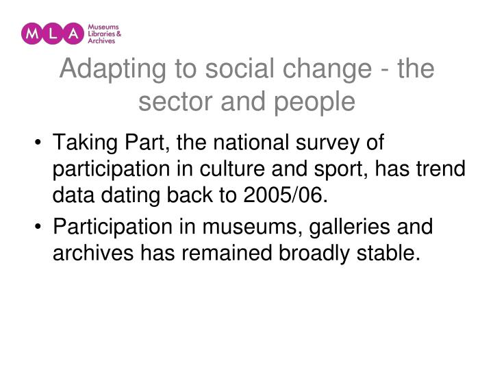 Adapting to social change - the sector and people