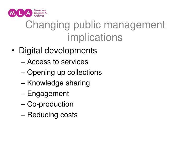 Changing public management implications