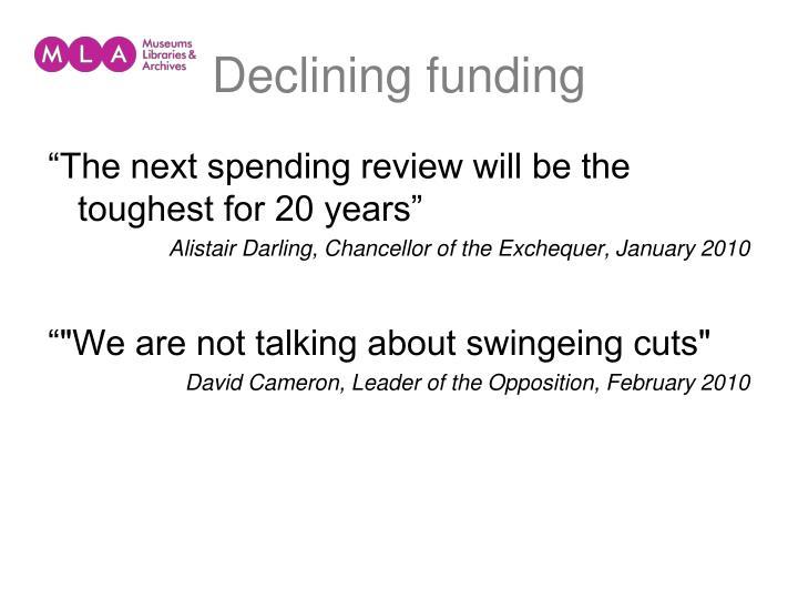 Declining funding