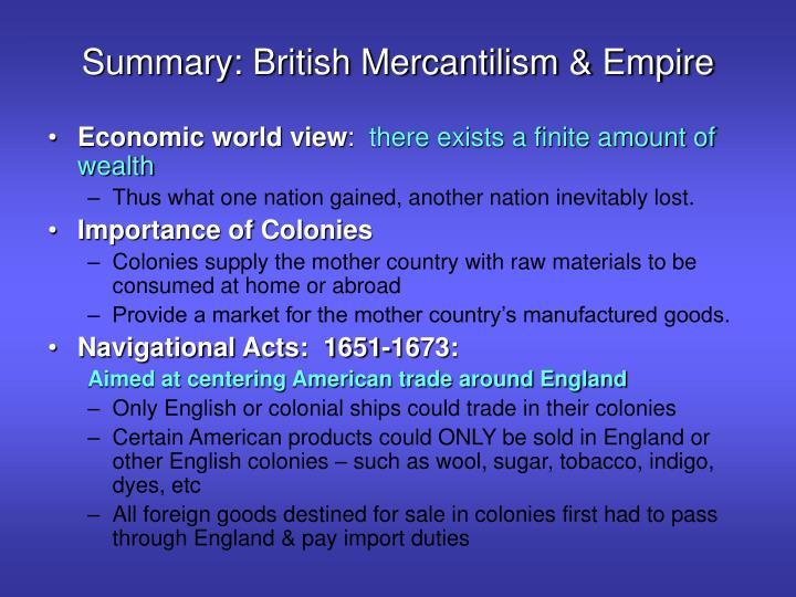Summary: British Mercantilism & Empire