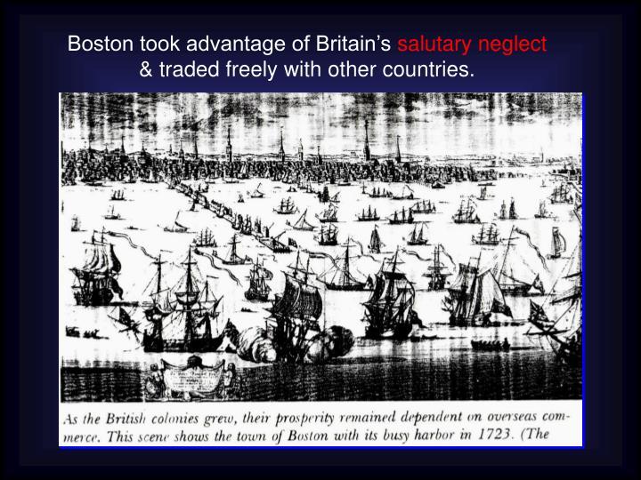 Boston took advantage of Britain's