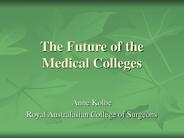 the future of the medical colleges n.