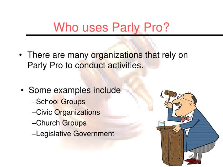 Who uses parly pro