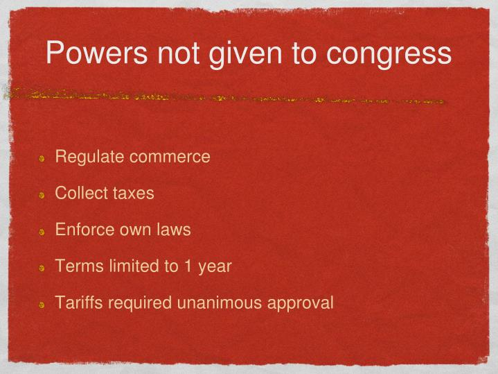 Powers not given to congress