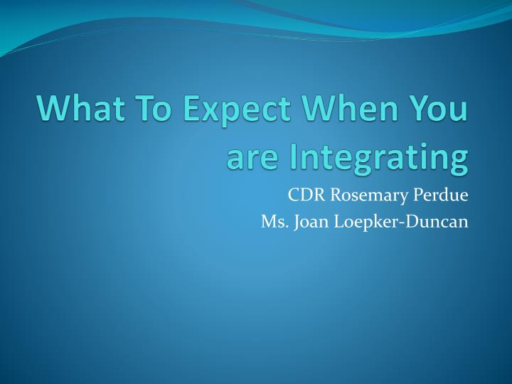 what to expect when you are integrating n.