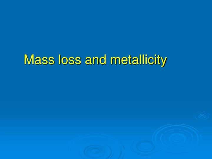 Mass loss and metallicity