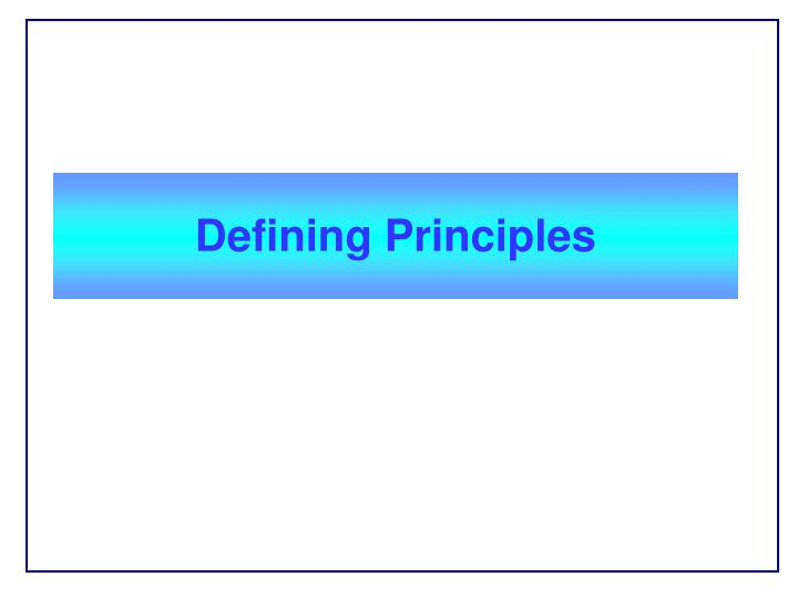 Defining Principles