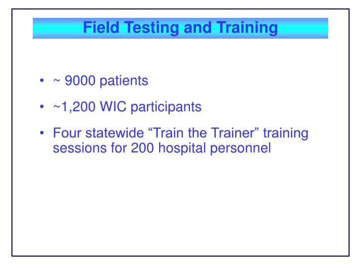 Field Testing and Training