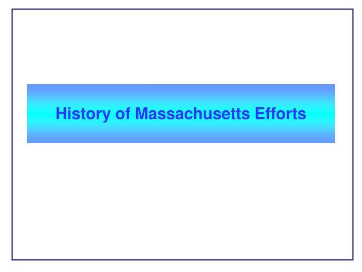 History of Massachusetts Efforts