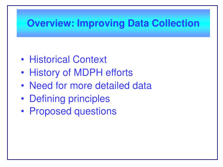 Overview improving data collection
