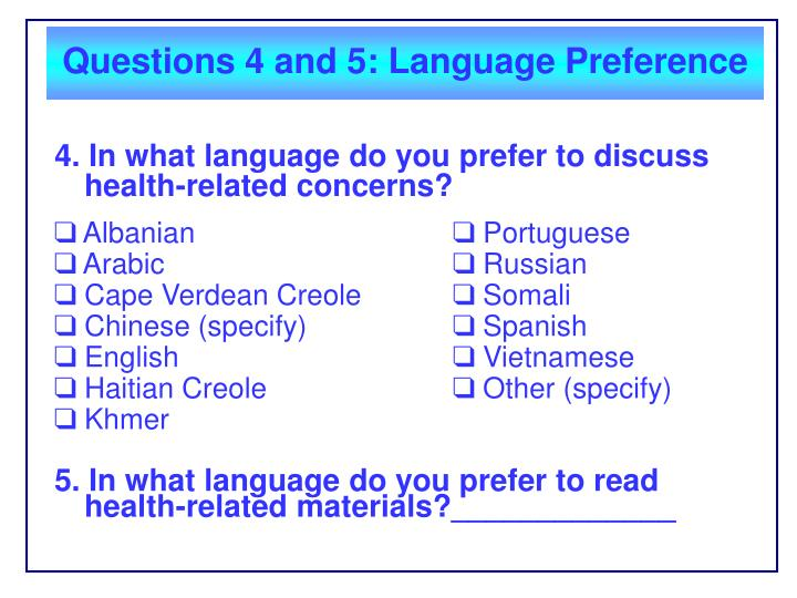 Questions 4 and 5: Language Preference