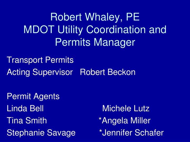 Robert whaley pe mdot utility coordination and permits manager
