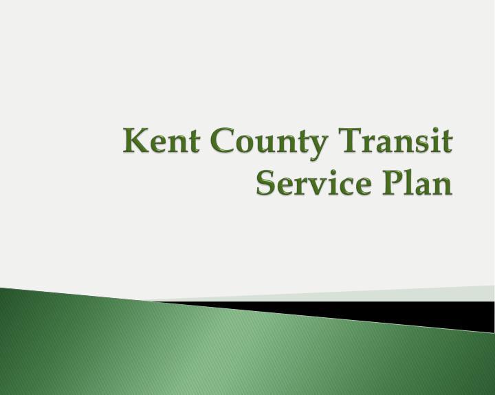 Kent County Transit Service Plan