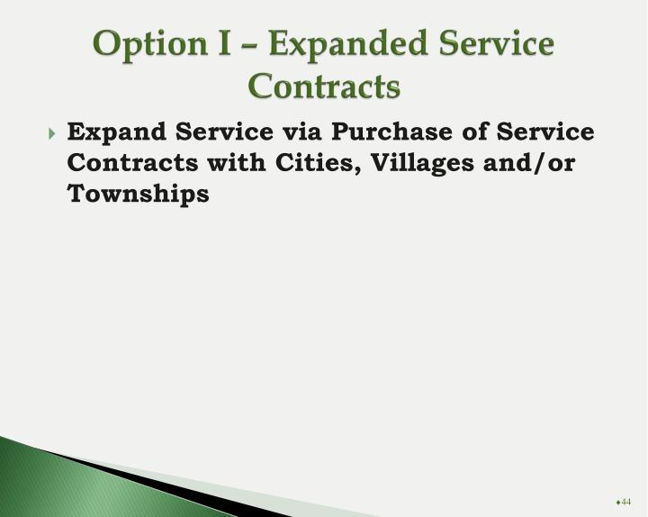 Option I – Expanded Service Contracts