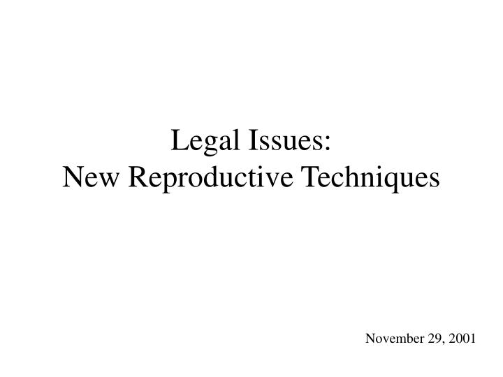 legal issues new reproductive techniques