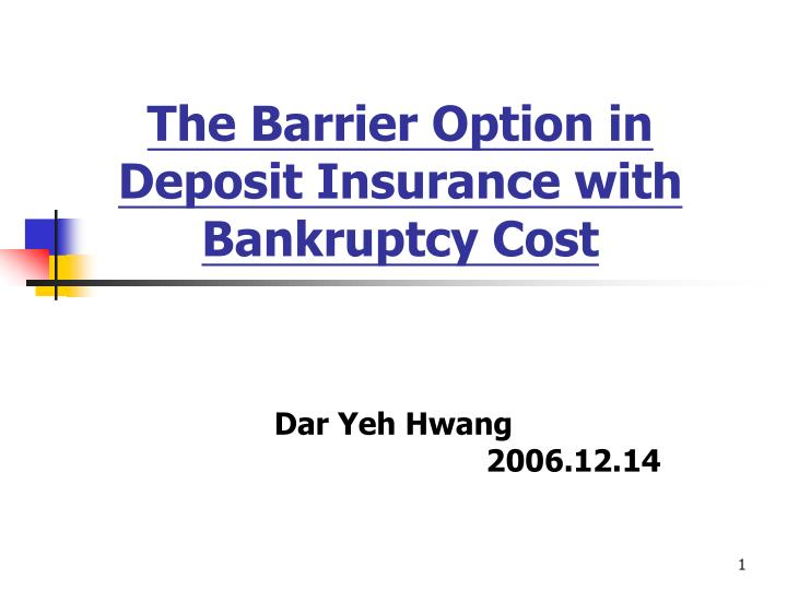the barrier option in deposit insurance with bankruptcy cost