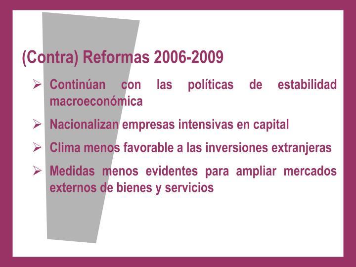 (Contra) Reformas 2006-2009