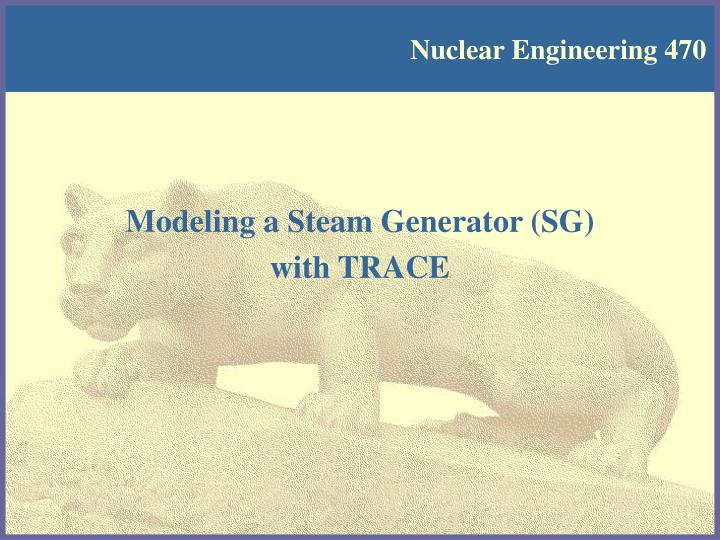 Nuclear Engineering 470