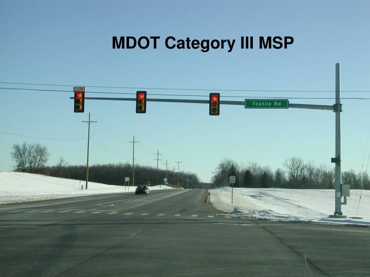 MDOT Category III MSP