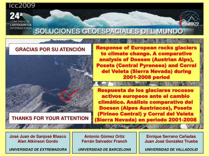 Response of European rocks glaciers to climate change. A comparative analysis of Doesen (Austrian Alps), Posets (Central Pyrenees) and Corral del Veleta (Sierra Nevada) during 2001-2008 period