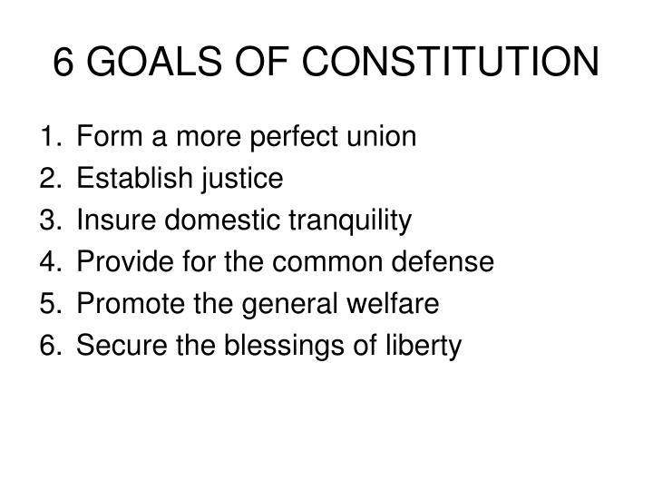 6 GOALS OF CONSTITUTION