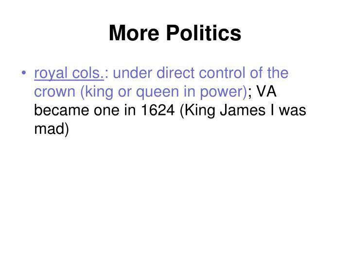 More Politics