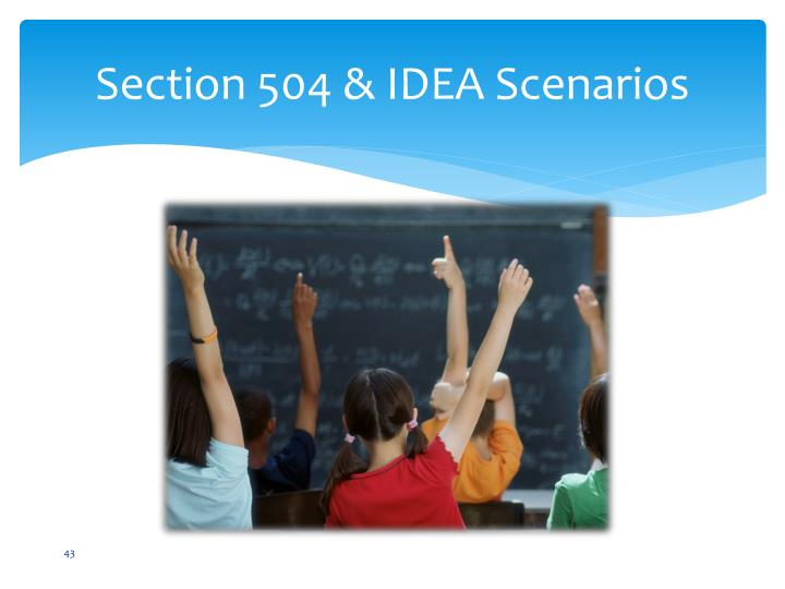 Section 504 & IDEA Scenarios