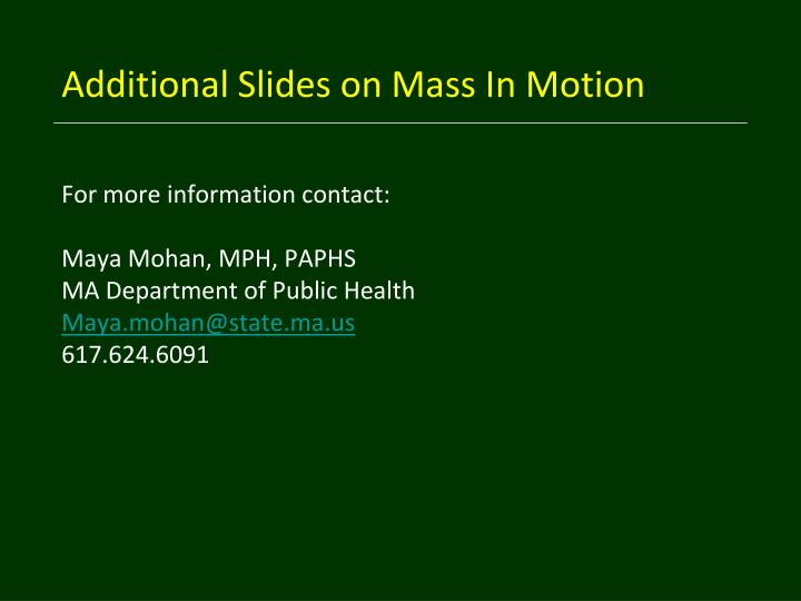 Additional Slides on Mass In Motion