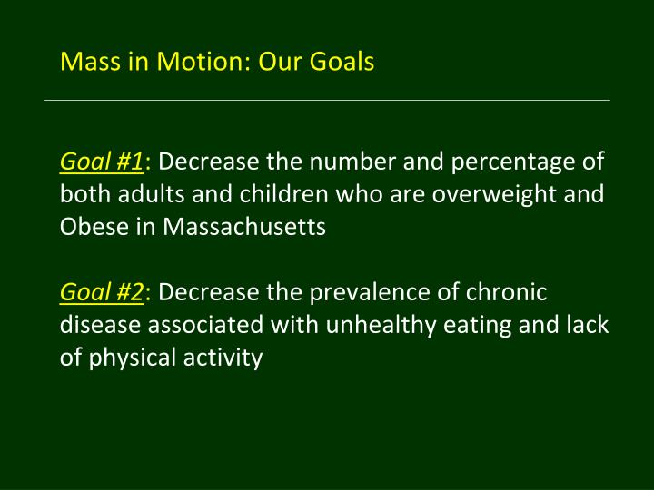 Mass in Motion: Our Goals