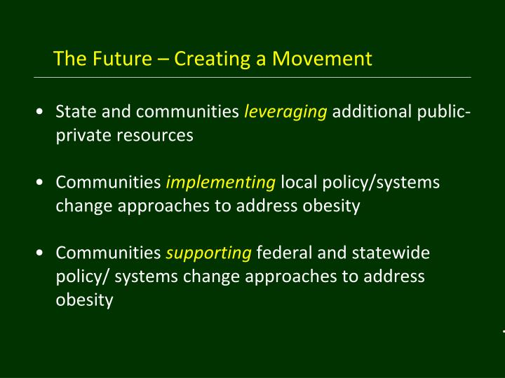 The Future – Creating a Movement