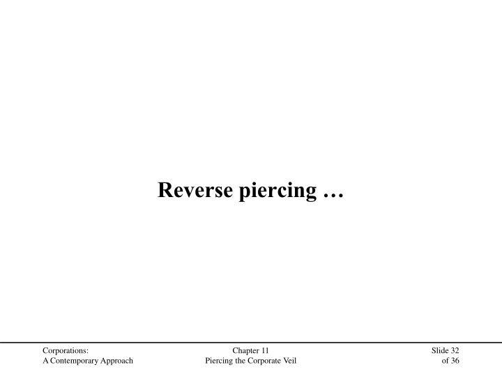 Reverse piercing …