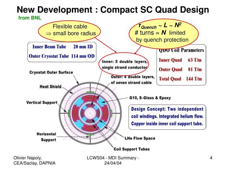 New Development : Compact SC Quad Design