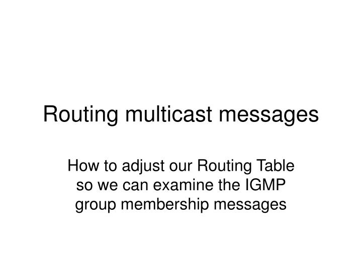 routing multicast messages n.