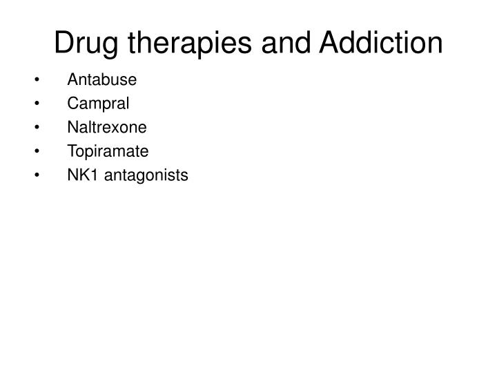 Drug therapies and Addiction