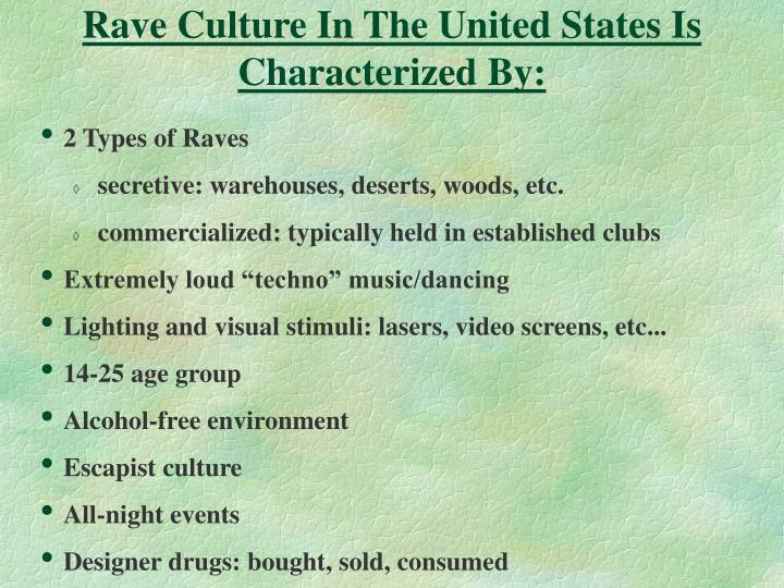 Rave culture in the united states is characterized by