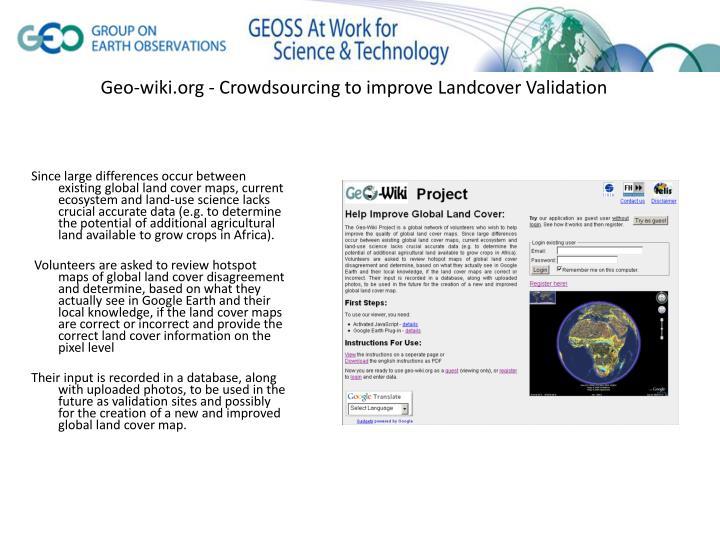Geo wiki org crowdsourcing to improve landcover validation