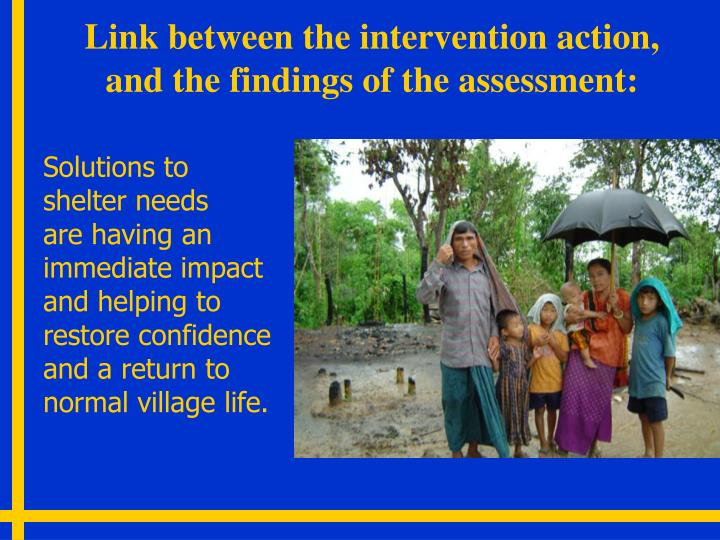 Link between the intervention action, and the findings of the assessment: