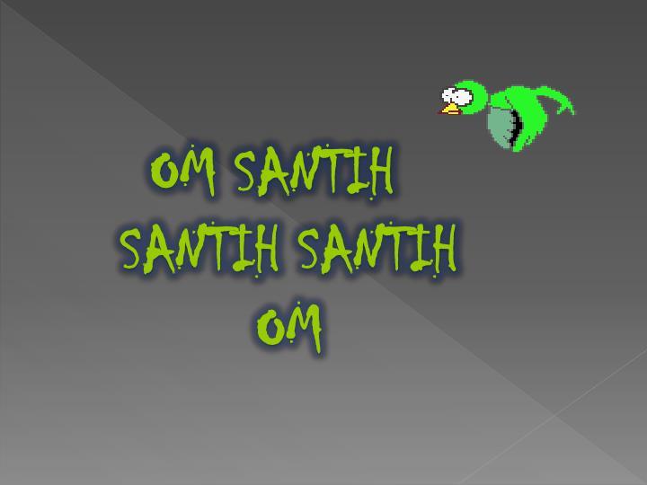 OM SANTIH