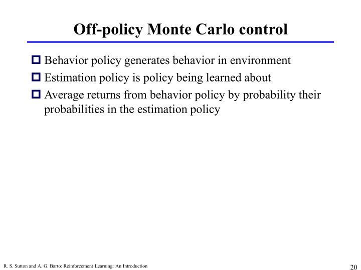 Off-policy Monte Carlo control