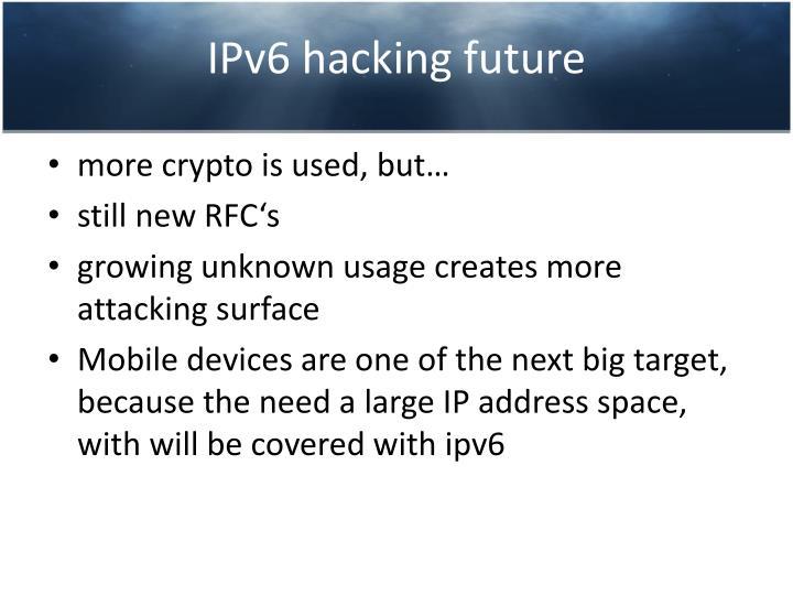 IPv6 hacking future